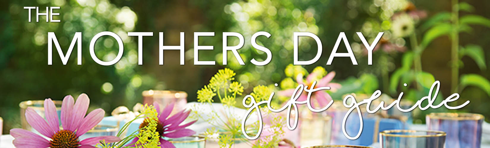 Mother's Day Gift Guide: Our Top Homeware Gift Ideas For Mum