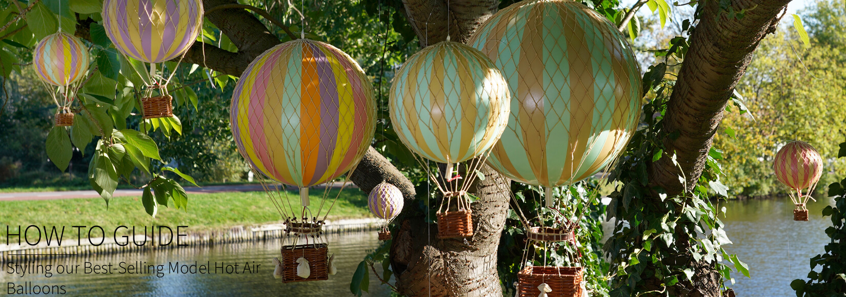 Our Best-Selling Model Hot Air Balloons & How To Style Them